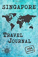 Singapore Travel Journal: Notebook 120 Pages 6x9 Inches - City Trip Vacation Planner Travel Diary Farewell Gift Holiday Planner