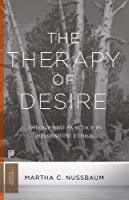 The Therapy of Desire: Theory and Practice in Hellenistic Ethics (Martin Classical Lectures)