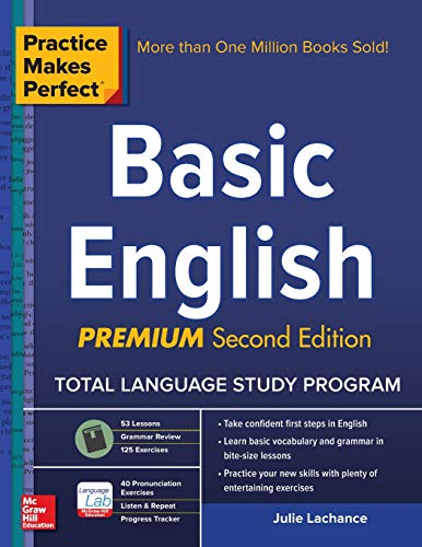 Download Practice Makes Perfect Basic English, Second Edition: (beginner) 53 leasons + 125 Exercises + 40 Audio Pronunciation Exercises (Practice Makes Perfect Series) 0071849629