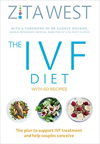 Download The IVF Diet: The plan to support IVF treatment and help couples conceive 1785040391