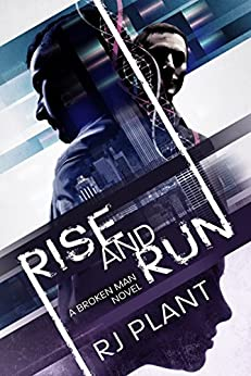 Rise and Run: A Broken Man Novel by [Plant, RJ]