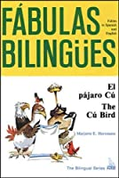 El Pajaro Cu/ the Cu Bird (Fabulas Bilingues.)