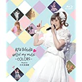 Aya Uchida Hello! My Music -COLORS- Road to 日本武道館 [Blu-ray]