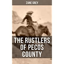 THE RUSTLERS OF PECOS COUNTY: A Wild West Adventure