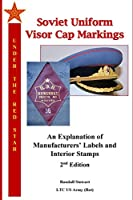 Soviet Uniform Visor Cap Markings: An Explanation of Manufacturers' Labels and Interior Stamps