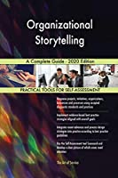 Organizational Storytelling A Complete Guide - 2020 Edition