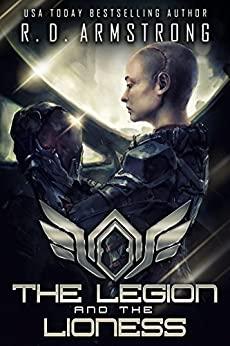 The Legion and the Lioness (World Apart Book 1) by [Armstrong, Robert D.]