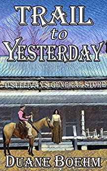 Trail To Yesterday by [Boehm, Duane]