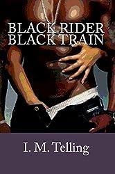 Black Rider / Black Train (English Edition)