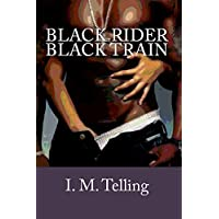 Black Rider / Black Train (English Edition)