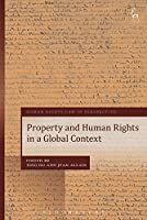 Property and Human Rights in a Global Context (Human Rights Law in Perspective)