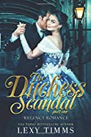 The Duchess Scandal - Part 1 (Regency Romance Series)