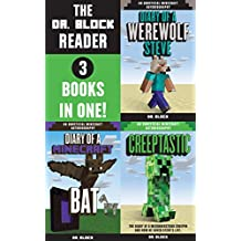 The Dr. Block Reader, Volume 1: 3 Complete Unofficial Minecraft Diaries in One (Minecraft Books for Kids)