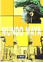 Mundo Maya/ Maya World (Travel Time)