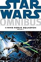 Star Wars Omnibus: X-Wing Rogue Squadron  Volume 1 (Star Wars: Omnibus)