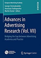 Advances in Advertising Research (Vol. VII): Bridging the Gap between Advertising Academia and Practice (European Advertising Academy)