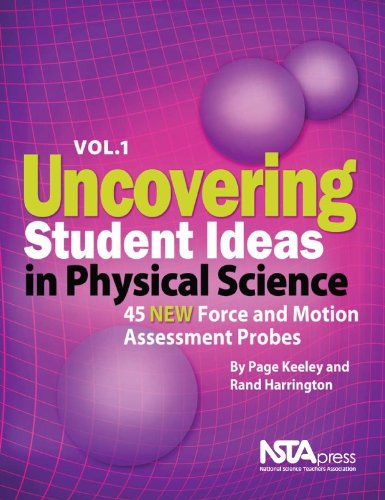 Download Uncovering Student Ideas in Physical Science: 45 New Force and Motion Assessment Probes 1935155180