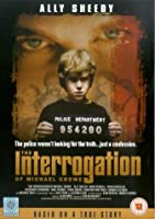 The Interrogation of Michael Crowe [DVD]