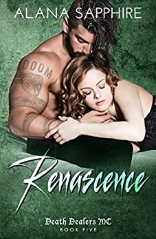 Renascence: Death Dealers MC Book 5 by [Sapphire, Alana]