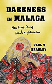 Darkness in Malaga (Andalusian Mystery Series Book 1) by [Bradley, Paul S]