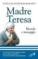 Madre Teresa. Ricordo e messaggio