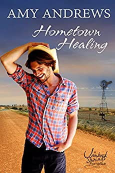 Hometown Healing (Outback Heat Book 3) by [Andrews, Amy]