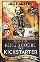 From the King's Court to Kickstarter: Patronage in the Modern Era