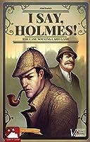 I Say, Holmes!