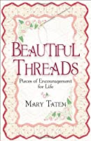 Beautiful Threads: Pieces of Encouragement for Life