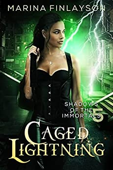 Caged Lightning (Shadows of the Immortals Book 5) by [Finlayson, Marina]