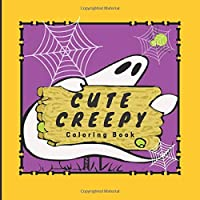 Cute  Creepy Coloring Book: Fun Spooky Creative Space for All Ages (Holiday Activities Books for Kids & Adults)