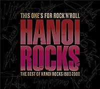 ディス・ワンズ・フォー・ロックンロール-ザ・ベスト・オブ・ハノイ・ロックス1980-2008