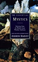 The Essential Mystics : Selections from the World's Great Wisdom Traditions【洋書】 [並行輸入品]