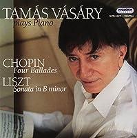 Chopin: Four Ballades Liszt: Sonata in B Minor