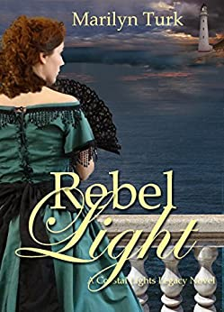 Rebel Light (Coastal Lights Legacy Book 1) by [Turk, Marilyn]