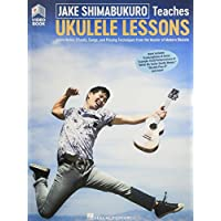 Jake Shimabukuro Teaches Ukulele Lessons: Learn Notes, Chords, Songs, and Playing Techniques From the Master of Modern Ukulele; Ukulele Lessons With Online Audio and Full-length Online Video