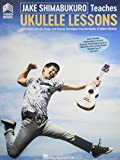 Jake Shimabukuro Teaches Ukulele Lessons: Learn Notes, Chords, Songs, and Playing Techniques From the Master of Modern Ukulele; Ukulele Lessons With Online Audio and Full-length Online Video 画像
