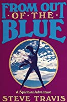From Out the Blue: A Spiritual Adventure