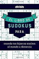 El libro de Sudokus para cuando tus hijos no suelten el mando a distancia