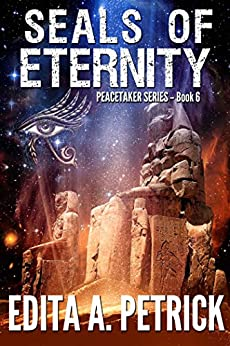Seals of Eternity (Peacetaker Series Book 6) by [Petrick, Edita A.]