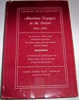 American Voyages to the Orient, 1690-1865: An Account of Merchant and Naval Activities in China, Japan and the Various Pacific Islands
