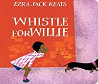 Whistle for Willie by Ezra Jack Keats(1998-05-01)