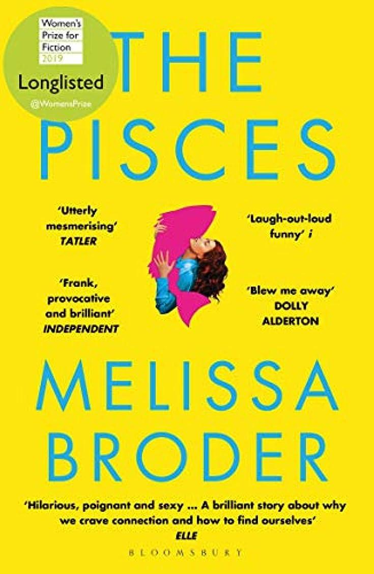 ヒステリックカウボーイ繰り返しThe Pisces: LONGLISTED FOR THE WOMEN'S PRIZE FOR FICTION 2019 (English Edition)