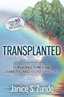 Transplanted: Surviving Type One Diabetes and Kidney Failure