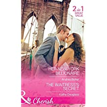 Her New York Billionaire: Her New York Billionaire / The Waitress's Secret (Sweet Briar Sweethearts, Book 2)