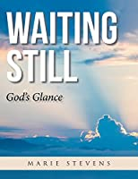 Waiting Still: God's Glance