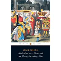 Alice's Adventures in Wonderland and Through the Looking Glass (Penguin Classics) (English Edition)