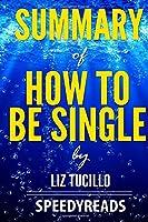 Summary of How to Be Single (Speedyreads)
