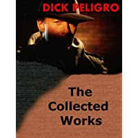 Dick Peligro: The Collected Works (English Edition)