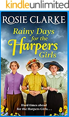 Rainy Days for the Harpers Girls: A heartbreaking historical saga from bestseller Rosie Clarke (Welcome To Harpers Emporium)
